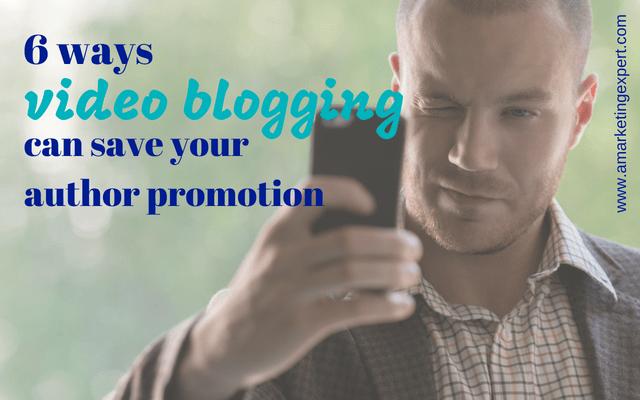 6 Ways Video Blogging can save your author promotion | AMarketingExpert.com | Penny Sansevieri