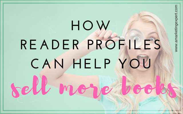 How Reader Profiles Can Help You Sell More Books | Penny Sansevieri | AMarketingExpert.com