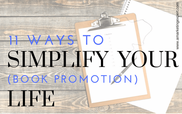 11 Ways to Simplify Your (book promotion) Life | AMarketingExpert.com | Penny Sansevieri | book marketing