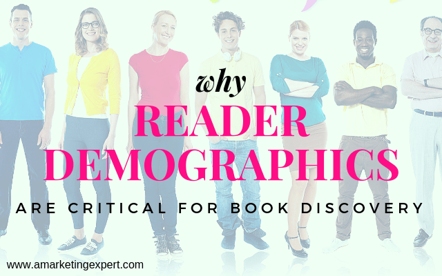 Why Reader Demographics are Critical for Book Discovery | AMarketingExpert.com