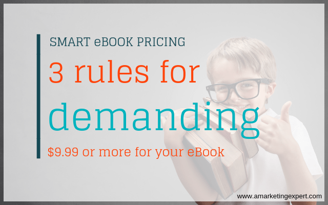 Smart eBook Pricing: 3 Rules for Demanding $9.99 or more for your eBook | AMarketingExpert.com | Penny Sansevieri | book marketing, book sales