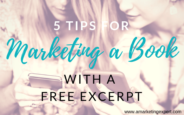 5 Tips for Marketing a Book with a Free Excerpt | AMarketingExpert.com