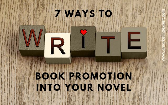 7 Ways to Write Book Promotion into Your Novel