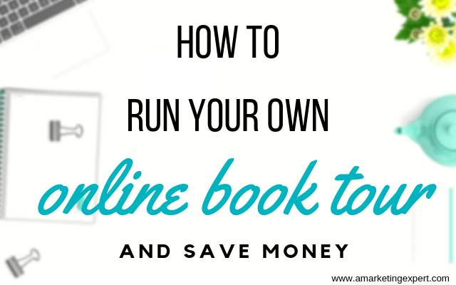 How to Run Your Own Online Book Tour and Save Money | AMarketingExpert.com | Book Promotion | Penny Sansevieri