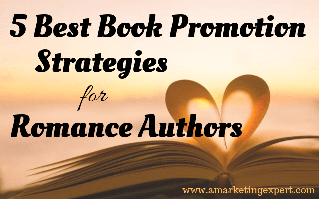 5 Best Book Promotion Strategies for Romance Authors | Author