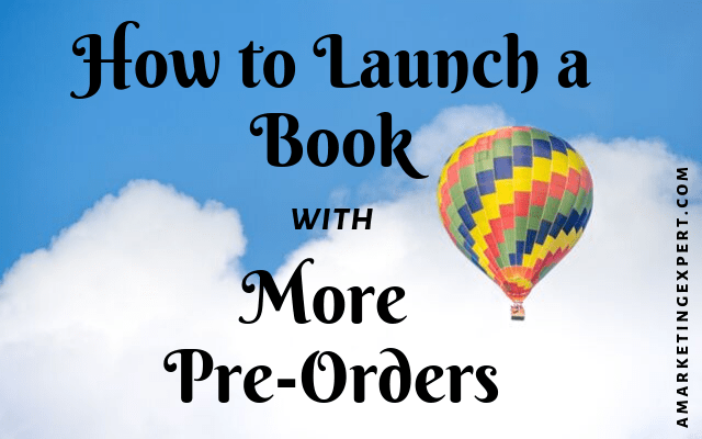 How to Launch a Book with More Pre-Orders