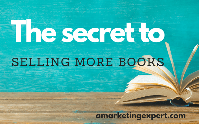 The Secret to Selling More Books