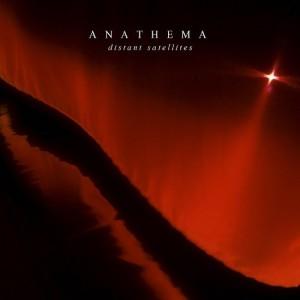 Anathema - Distant Satellites (2014) - Chronique de Amarok Magazine