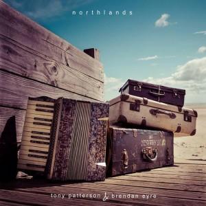 Tony Patterson & Brendan Eyre - Northlands (2014)