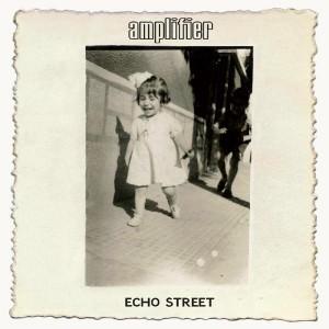 Amplifier - Echo Street (2013)