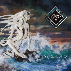 The Gift - Why the Sea is Salt (2016)
