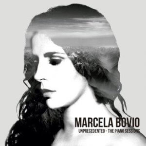 Marcela Bovio - Unprecedented - The Piano Sessions (2017)