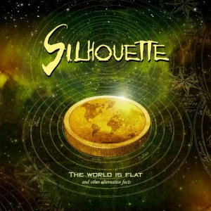 Silhouette - The World Is Flat and Other Alterative Facts (2017)