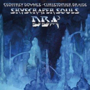 Downes Braide Association - Skyscraper Souls (2017)