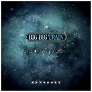 Big Big Train - Merchants of Light (2018)