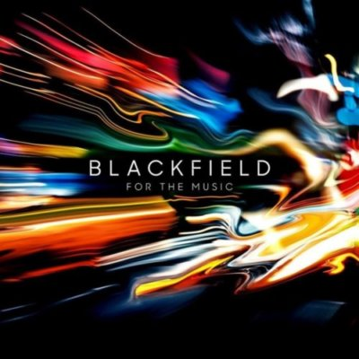 Blackfield - For the Music (2020)