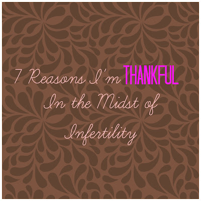 7 Reasons I'm Thankful in the Midst of Infertility