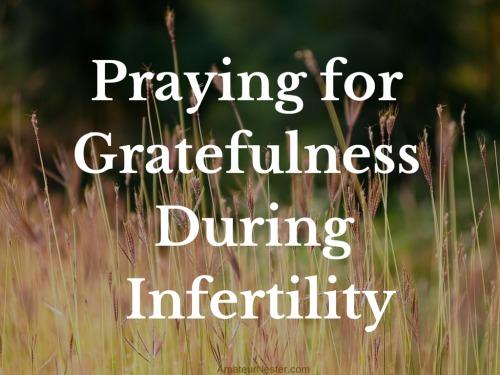 gratefulness during infertility