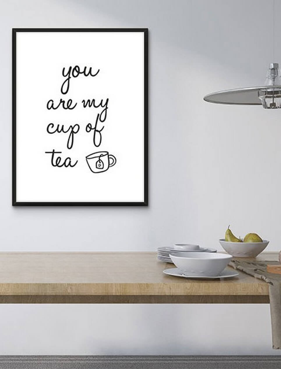 Home Wall Poster – You Are My Cup Of Tea