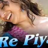 O-Re-Piya-Song
