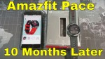 Amazfit Pace GPS Smartwatch: Revisited after 10 months!
