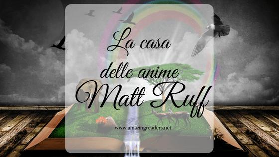La casa delle anime, di Matt Ruff