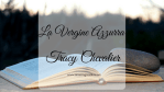 La Vergine Azzurra, di Tracy Chevalier