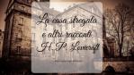 La casa stregata e altri racconti, di H. P. Lovecraft