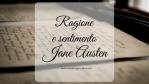 Ragione e sentimento, di Jane Austen