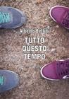 Tutto questo tempo, di Alberto Bellini