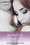 Un amore a cinque stelle, di Manuela Chiarottino