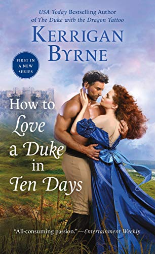 How to Love a Duke in Ten Days by Kerrigan Byrne