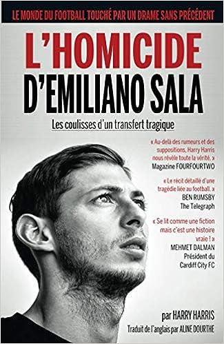 L'homicide d'Emiliano Sala : les coulisses d'un transfert tragique