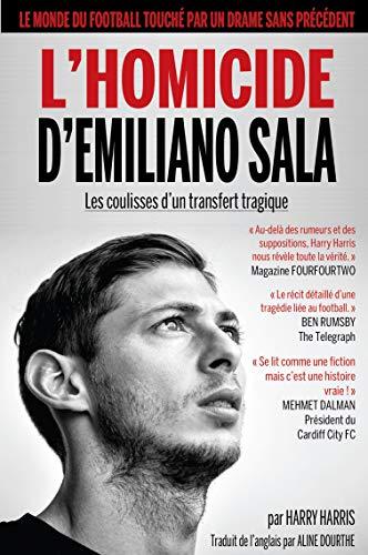 L'HOMICIDE D'EMILIANO SALA: les coulisses d'un transfert tragique par [Harry Harris, Aline Dourthe]