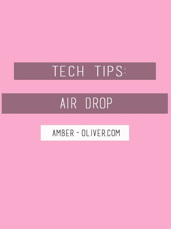 Tech Tips: How to use Air Drop //amber-oliver.com