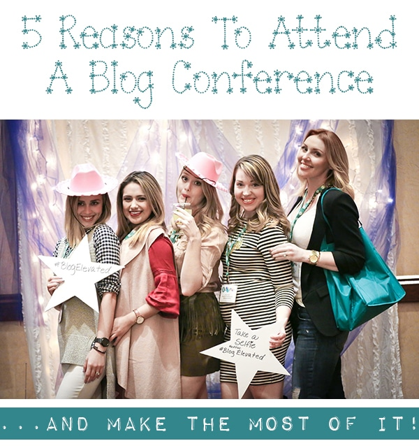 5 Reasons to Attend a Blog Conference and make the most of it!
