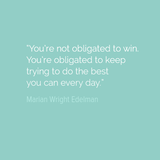 Marian Wright Edelman-quote-KeepTrying