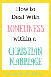 How to Deal With Loneliness Within a Christian Marriage