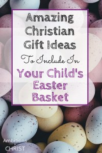 Amazing christian gift ideas to include in your kids easter basket negle Images