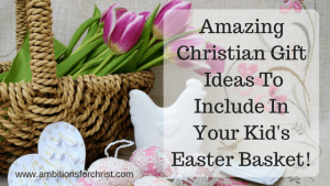 Amazing christian gift ideas to include in your kids easter basket bp amazing christian gifts ideas to include in your kids easter basket negle Gallery