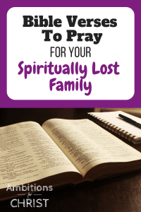 14 Bible Verses To Pray For Your Unsaved Family Members