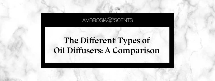 The Different Types of Oil Diffusers A Comparison