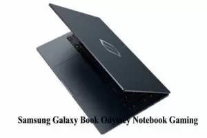 Samsung Galaxy Book Odyssey Notebook Gaming
