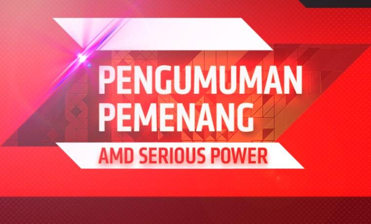 PENGUMUMAN PEMENANG AMD SERIOUS POWER