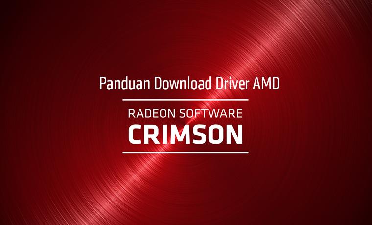 Panduan Download Driver AMD Radeon™ Software Crimson Terbaru
