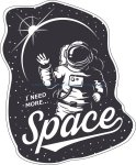 I Need More Space Sticker Vector Art