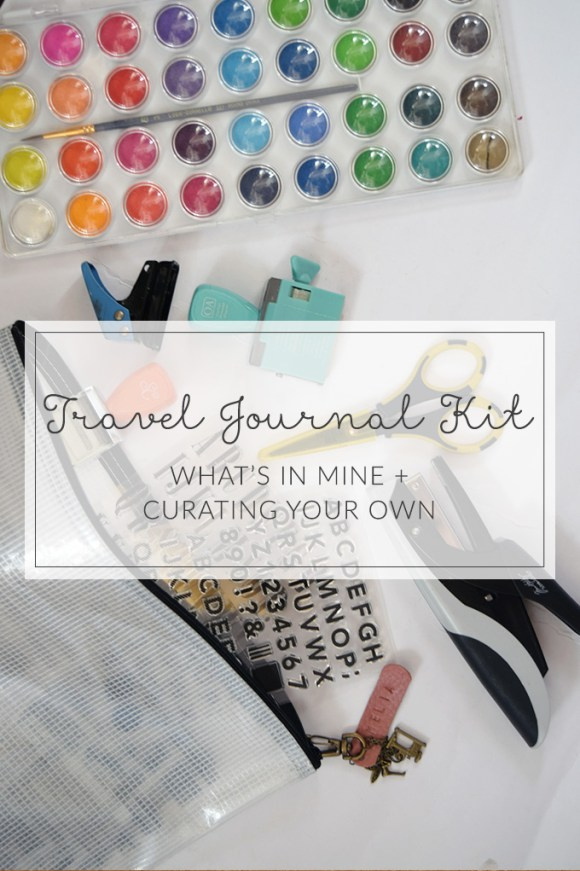Curate your own travel journal kit for your next adventure (includes a list of things to bring along!)