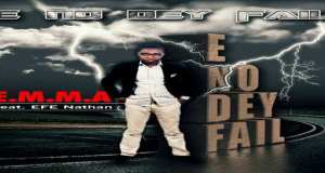 "New Music: ""E No Dey Fail"" - EMMA feat. Efe Nathan"