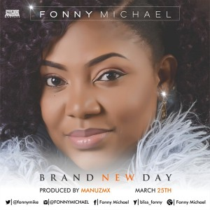 BRAND NEW DAY - FONNY MICHAEL [www.AmenRadio.net]