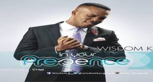 "New Music: ""In Your Presence"" - Wisdom K"